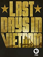 Last Days in Vietnam [HD]