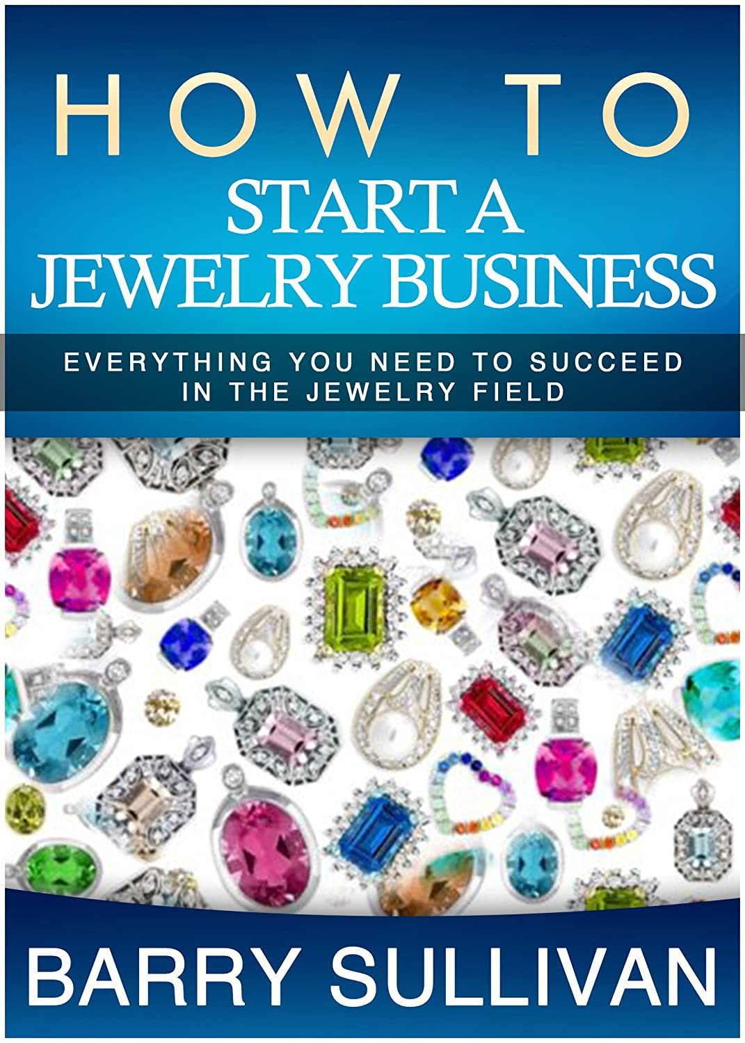 Start a Jewelry Business: Free eBooks + Almost Free ...
