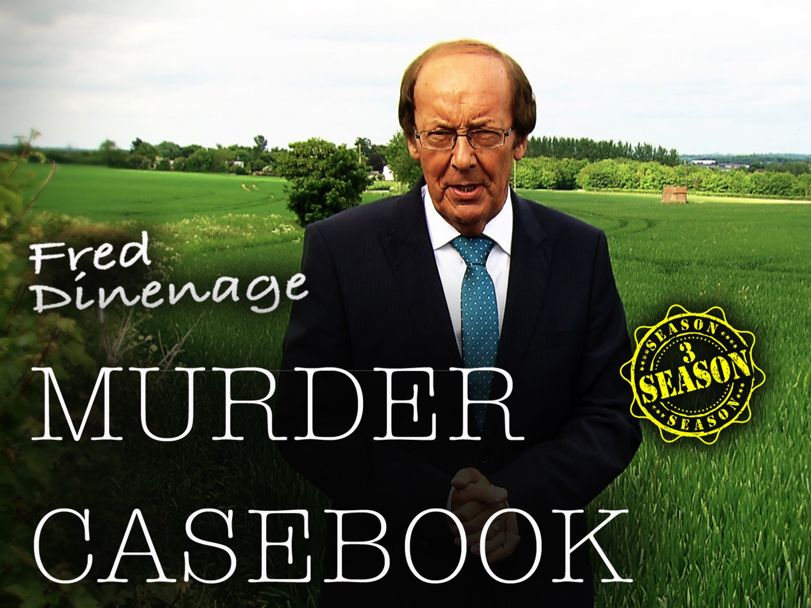 Fred Dinenage Murder Casebook - Season 3