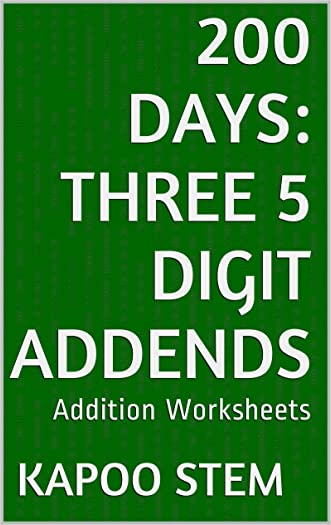 200 Addition Worksheets with Three 5-Digit Addends: Math Practice Workbook (200 Days Math Addition Series 10)