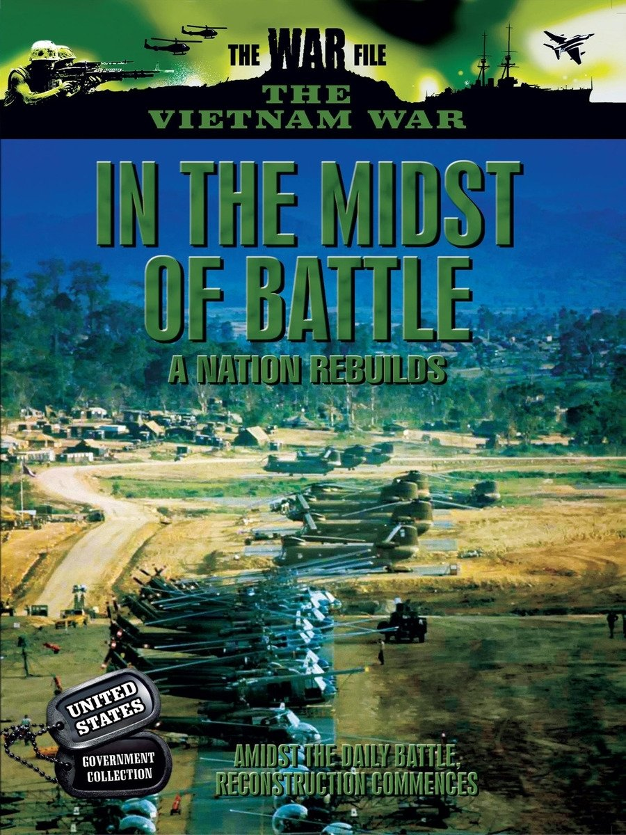Vietnam - In the Midst of Battle