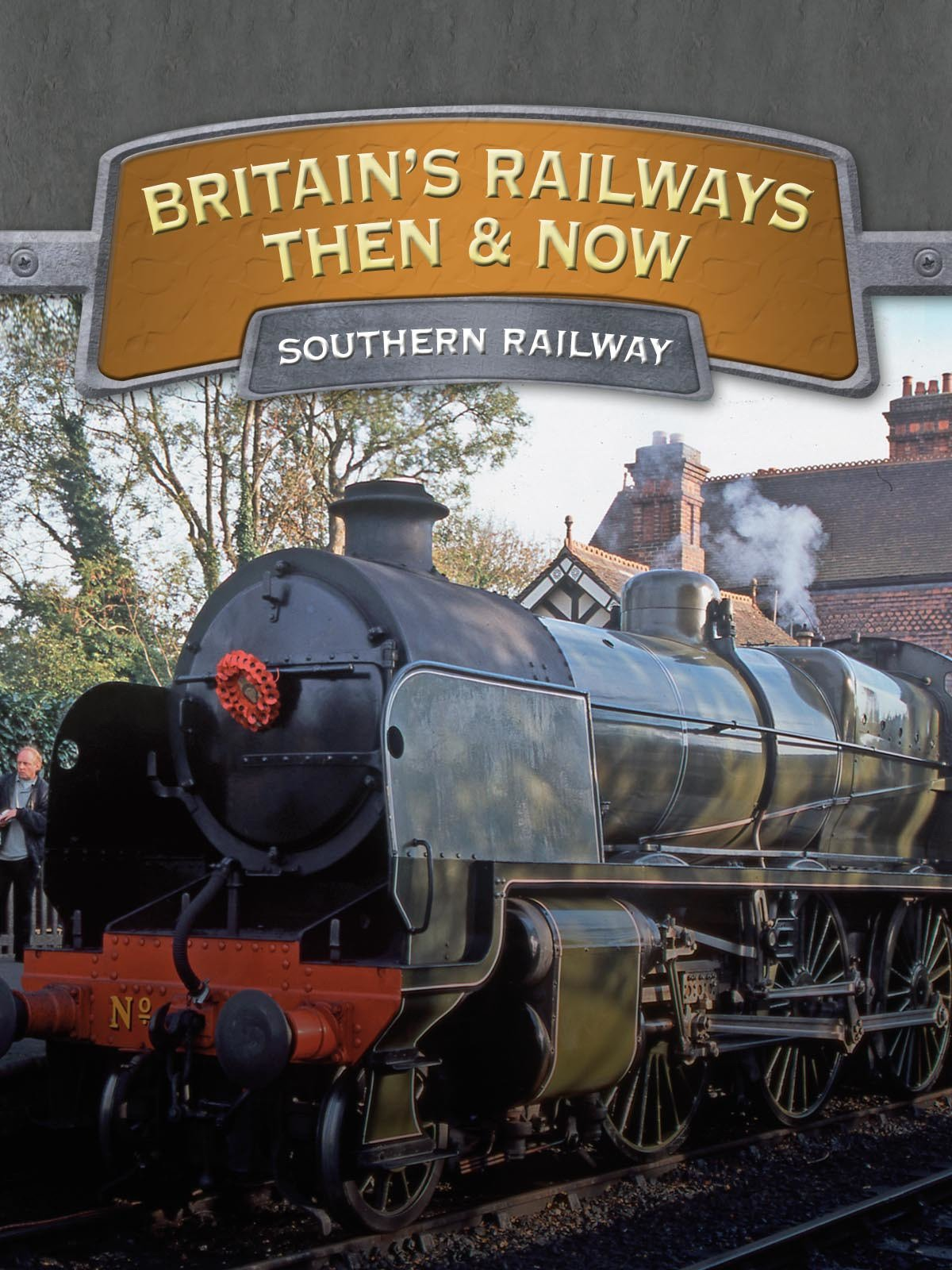 Britain's Railways Then And Now: Southern Railway
