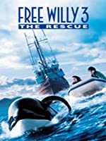 Free Willy 3 - The Rescue
