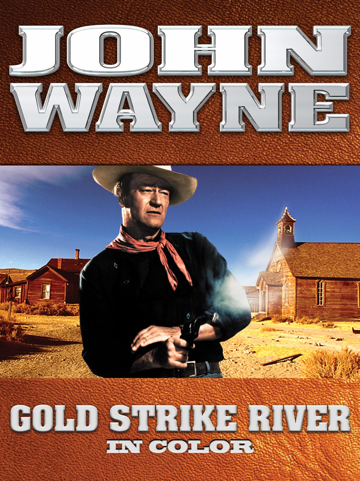 John Wayne: Gold Strike River (In Color)