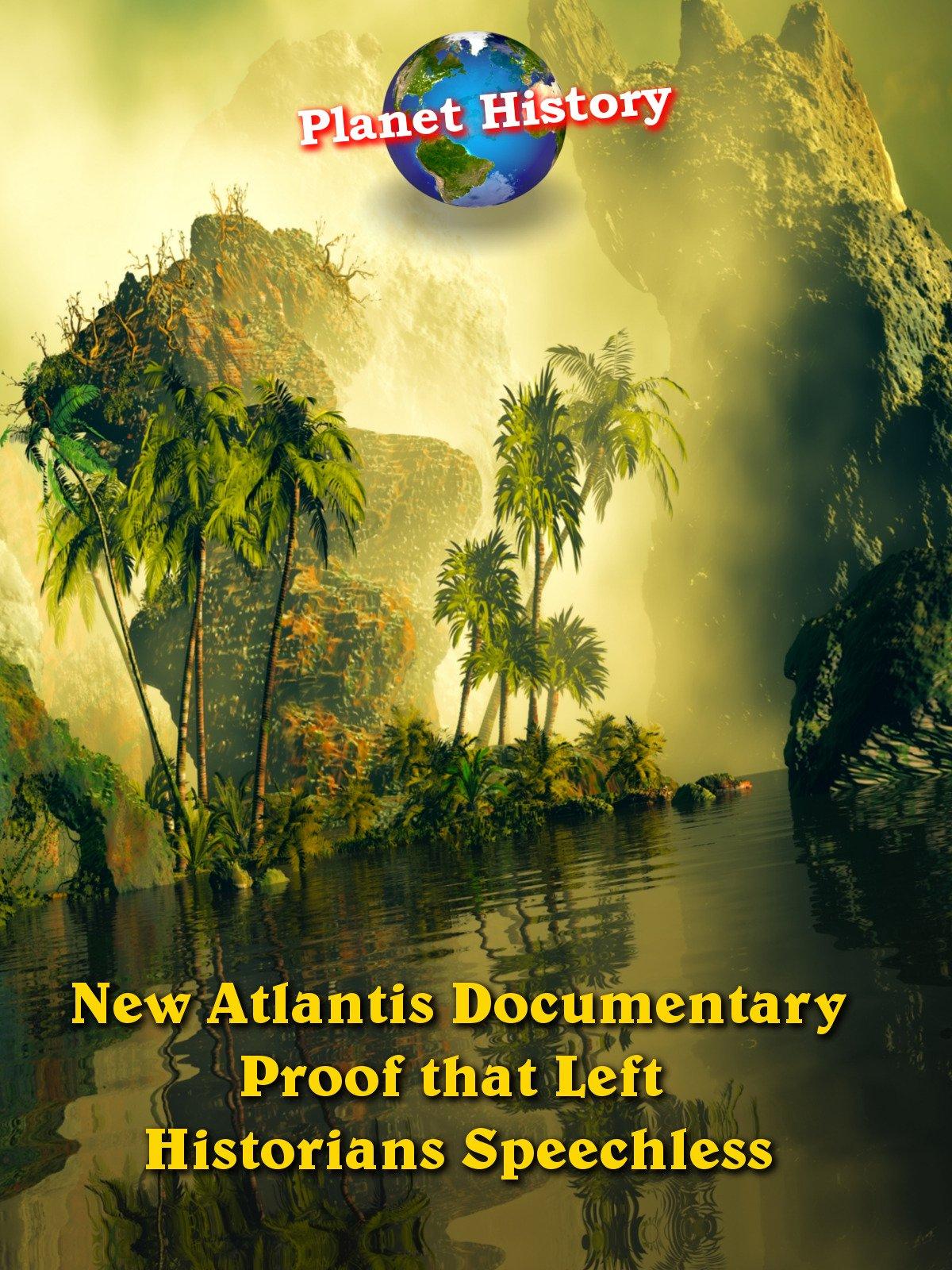 New Atlantis Documentary - Proof that Left Historians Speechless - Planet History