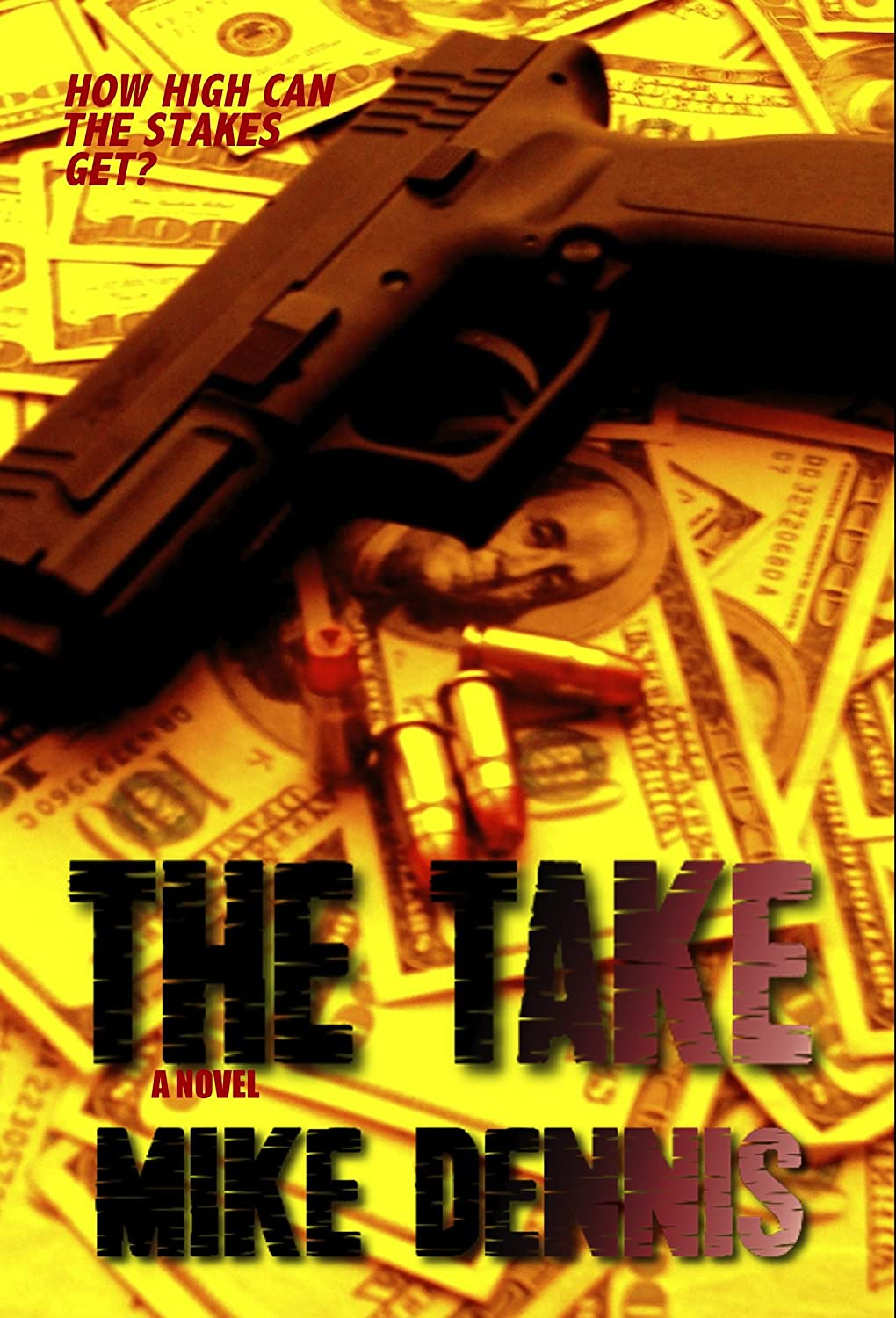 cover art for the novel, The Take, by Mike Dennis