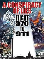 A Conspiracy of Lies: Flight 370 to 911
