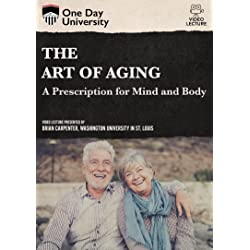 The Art Of Aging: A Prescription For Mind And Body