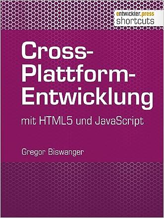 Cross-Plattform-Entwicklung mit HTML5 und JavaScript (shortcuts 107) (German Edition)