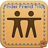 Finder Friend Trick