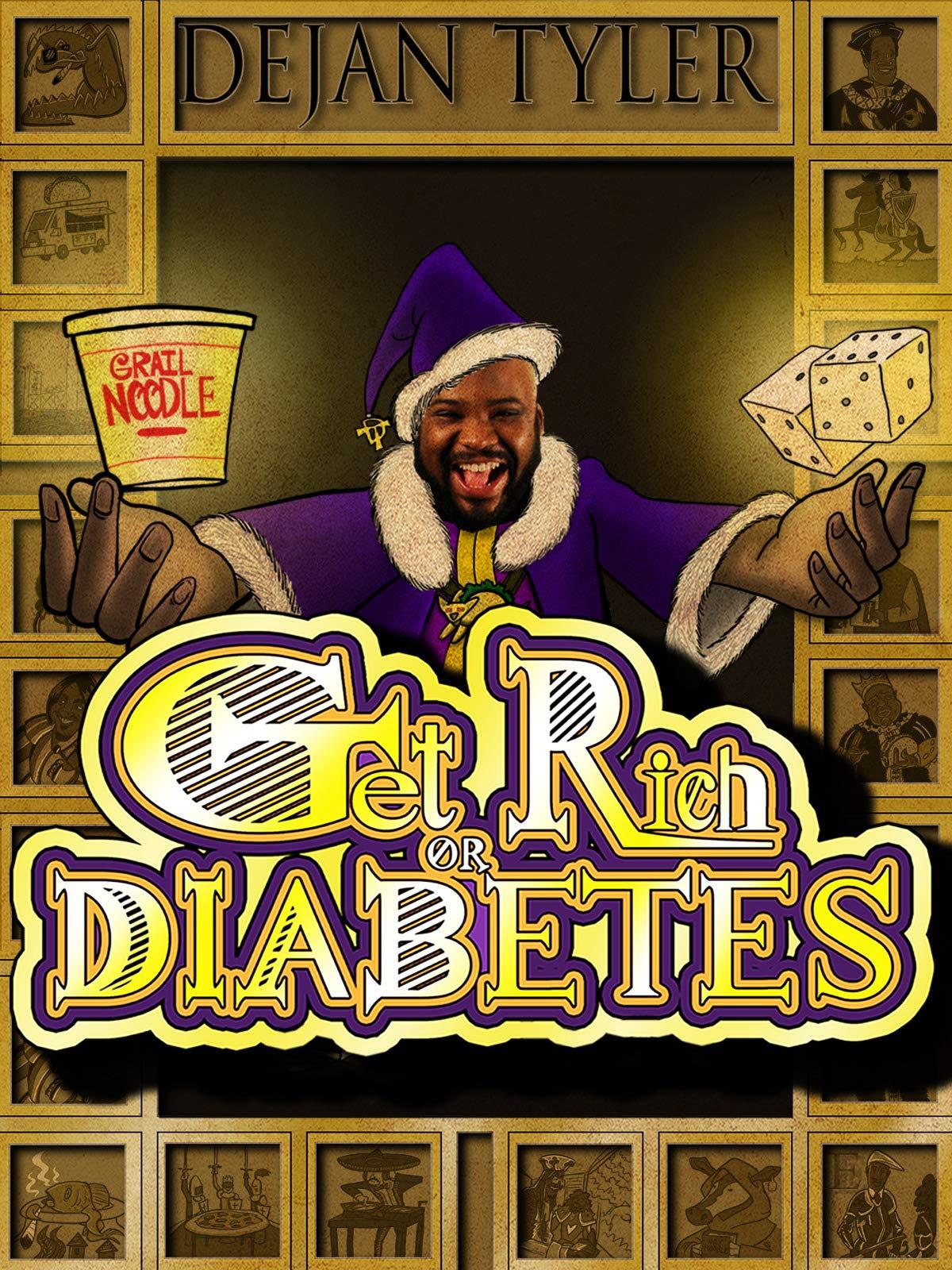 Dejan Tyler - Get Rich Or Diabetes on Amazon Prime Instant Video UK