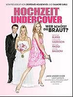 Hochzeit Undercover: Wer sch�tzt die Braut?
