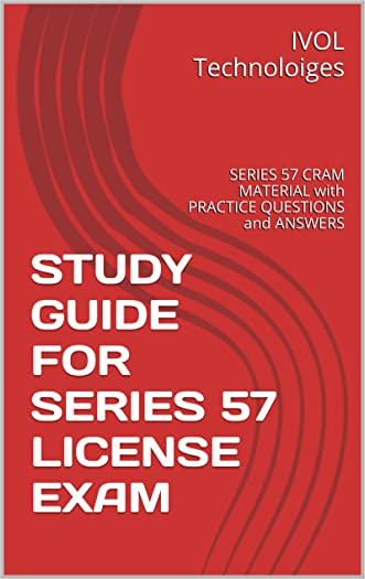 STUDY GUIDE FOR SERIES 57 LICENSE EXAM: SERIES 57 CRAM MATERIAL with PRACTICE QUESTIONS and ANSWERS