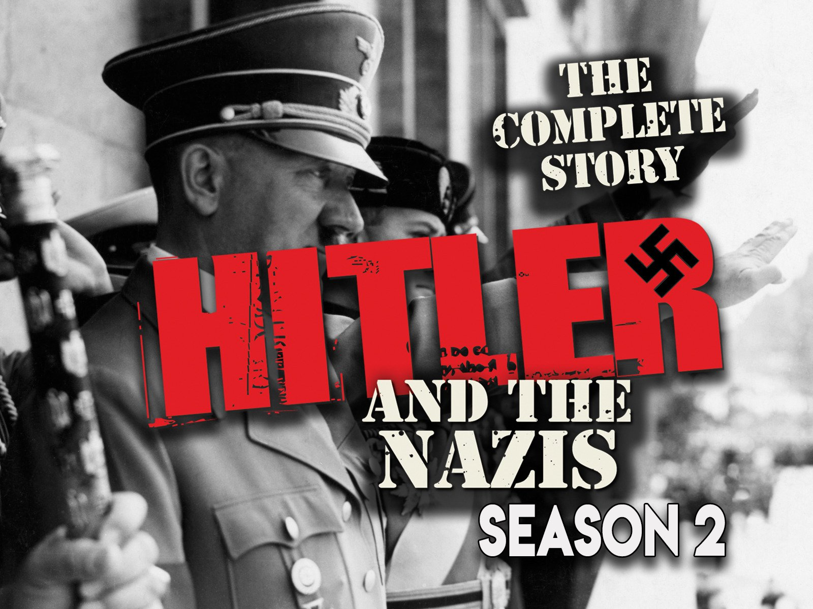The Complete Story of Hitler and the Nazis