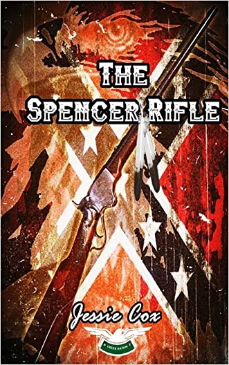 The Spencer Rifle written by Jessie Cox