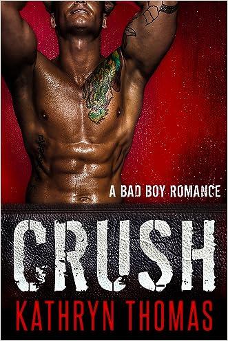 Crush: A Bad Boy Romance