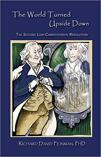 The World Turned Upside Down: The Second Low-Carbohydrate Revolution