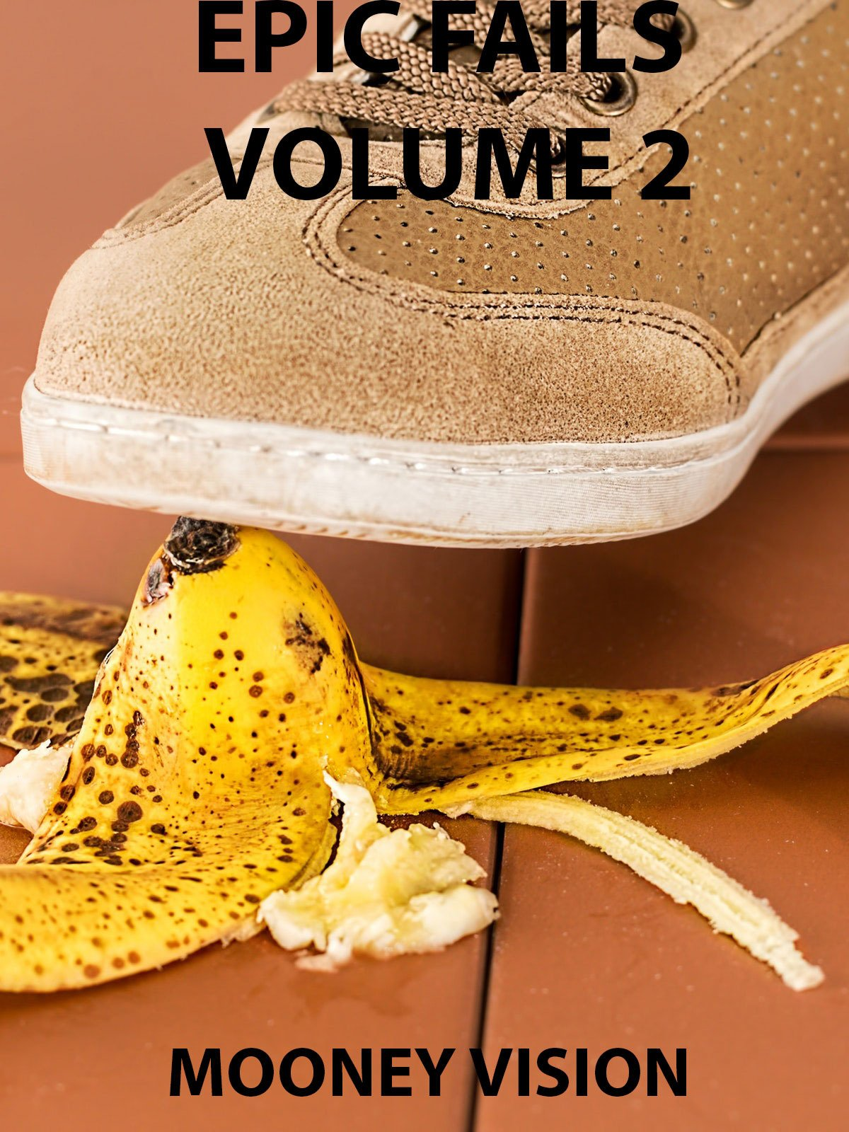 Epic Fails Volume 2