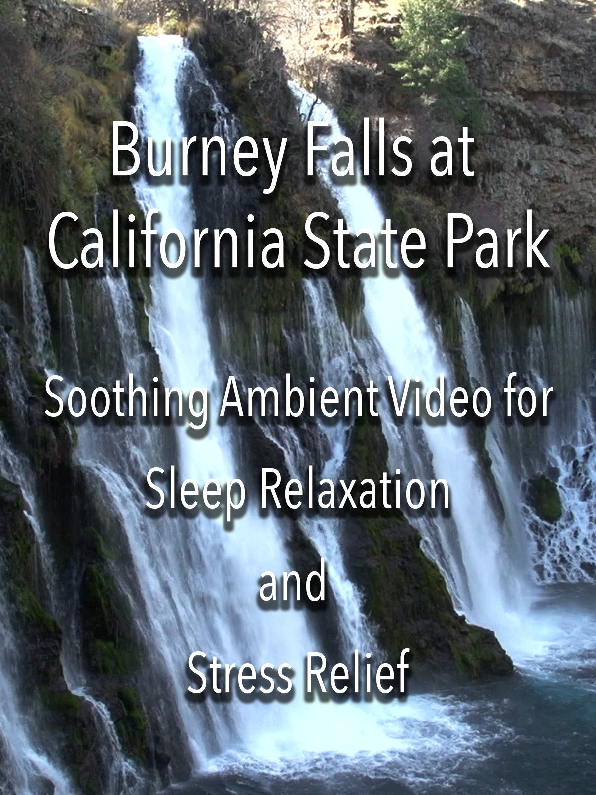 Burney Falls at California State Park Soothing Ambient Video for Sleep Relaxation and Stress Relief