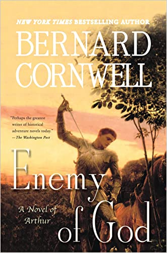 Enemy of God (The Arthur Books #2) written by Bernard Cornwell