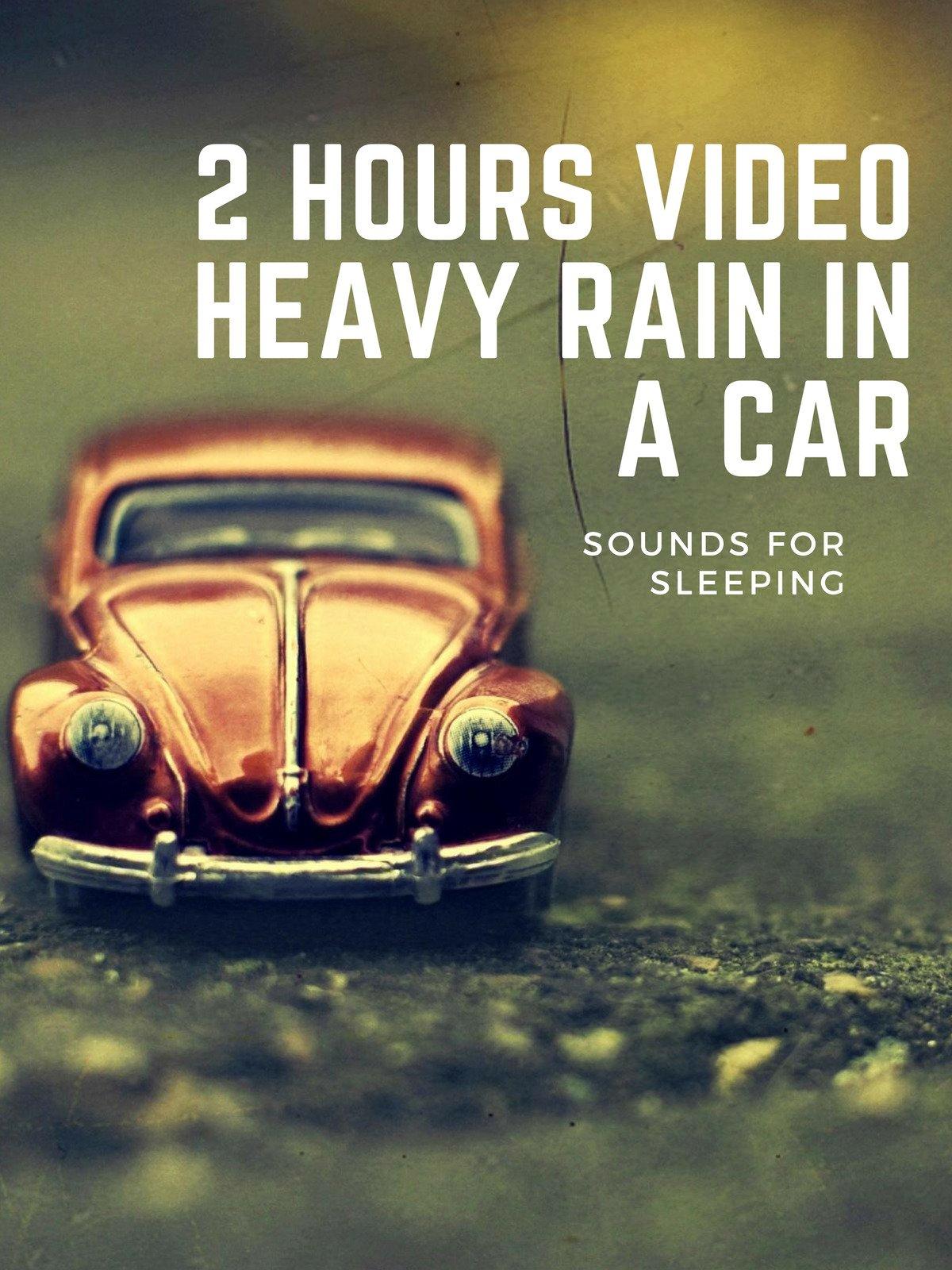 2 Hours Video Heavy Rain in a Car