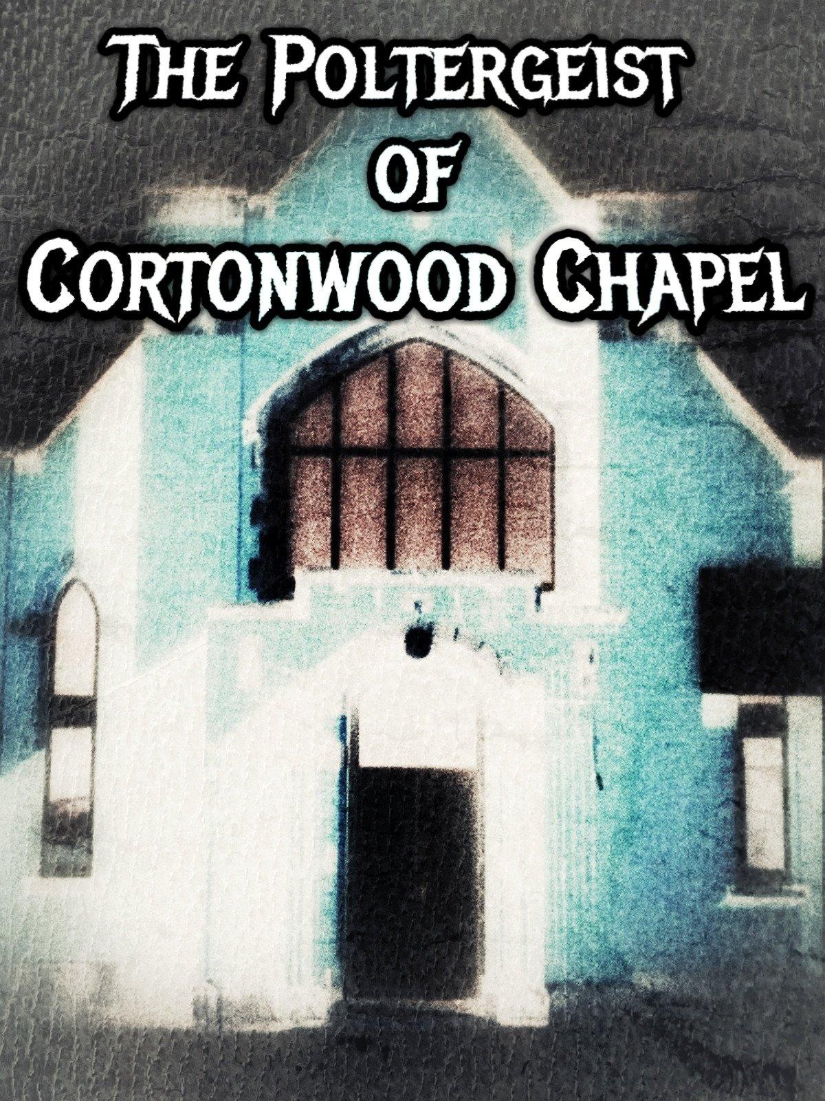 The Poltergeist of Cortonwood Chapel