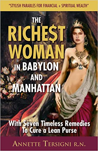 The Richest Woman In Babylon And Manhattan: (The Goddess of Wisdom Teaches Seven Secrets for- Financial Fitness-about Woman & Money Book 1)