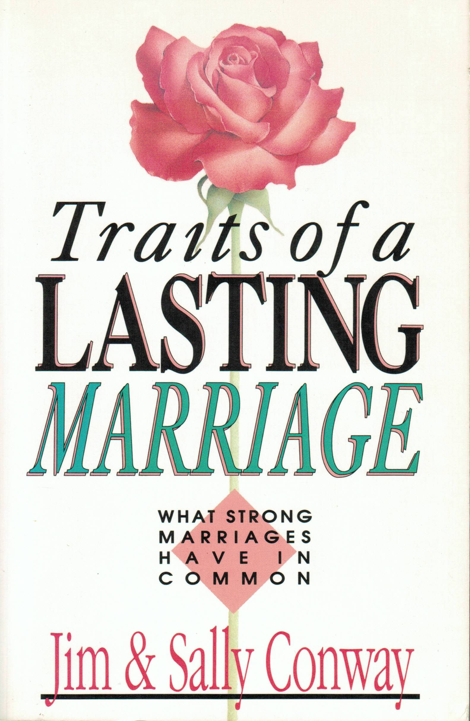 Traits of a Lasting Marriage: What Strong Marriages Have in Common, Jim Conway