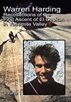 Warren Harding: Recollections of the First Ascent of El Capitan in Yosemity Valley