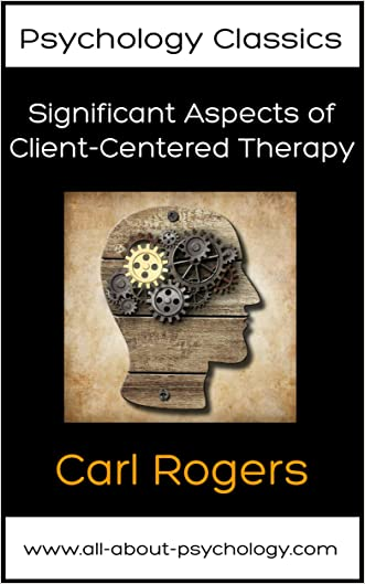 Significant Aspects of Client-Centered Therapy (Psychology Classics Book 2) written by Carl Rogers