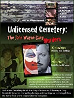 Unlicensed Cemetery: The John Wayne Gacy Murders