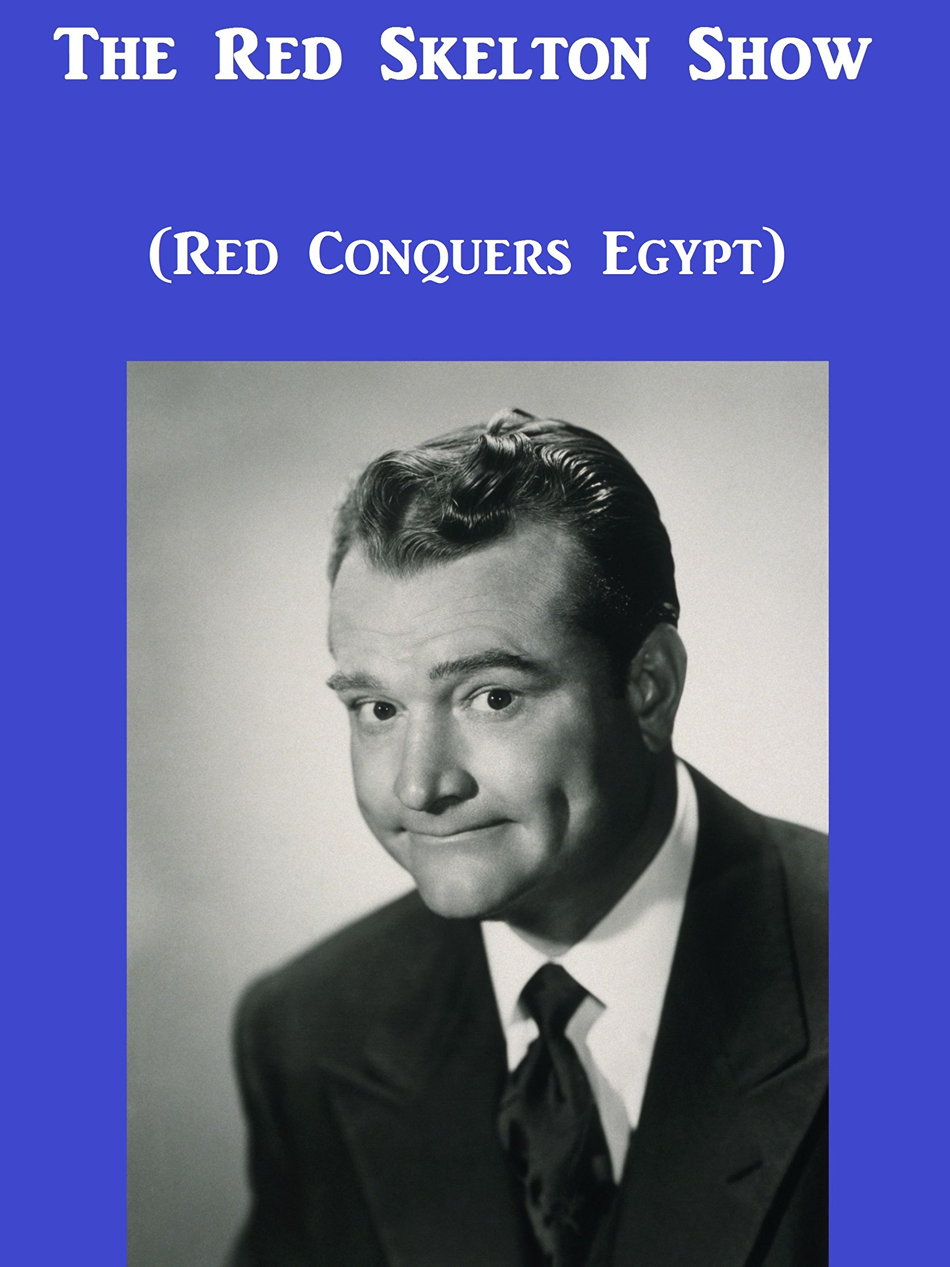 The Red Skelton Show (Red Conquers Egypt)