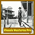 Classic Westerns Pro: The Best Collec...