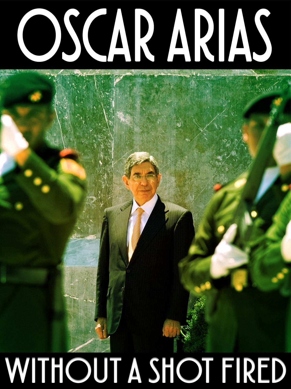 Oscar Arias: Without a Shot Fired on Amazon Prime Instant Video UK