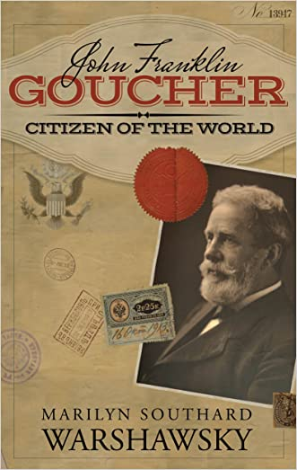 John Franklin Goucher: Citizen Of The World