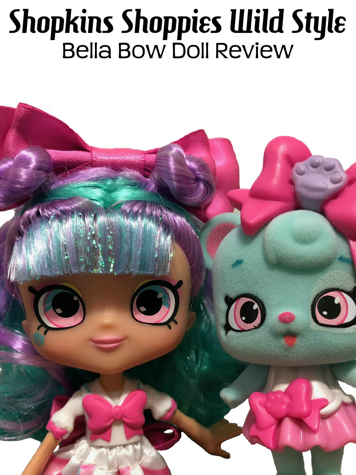 Review: Shopkins Shoppies Wild Style Bella Bow Doll Review