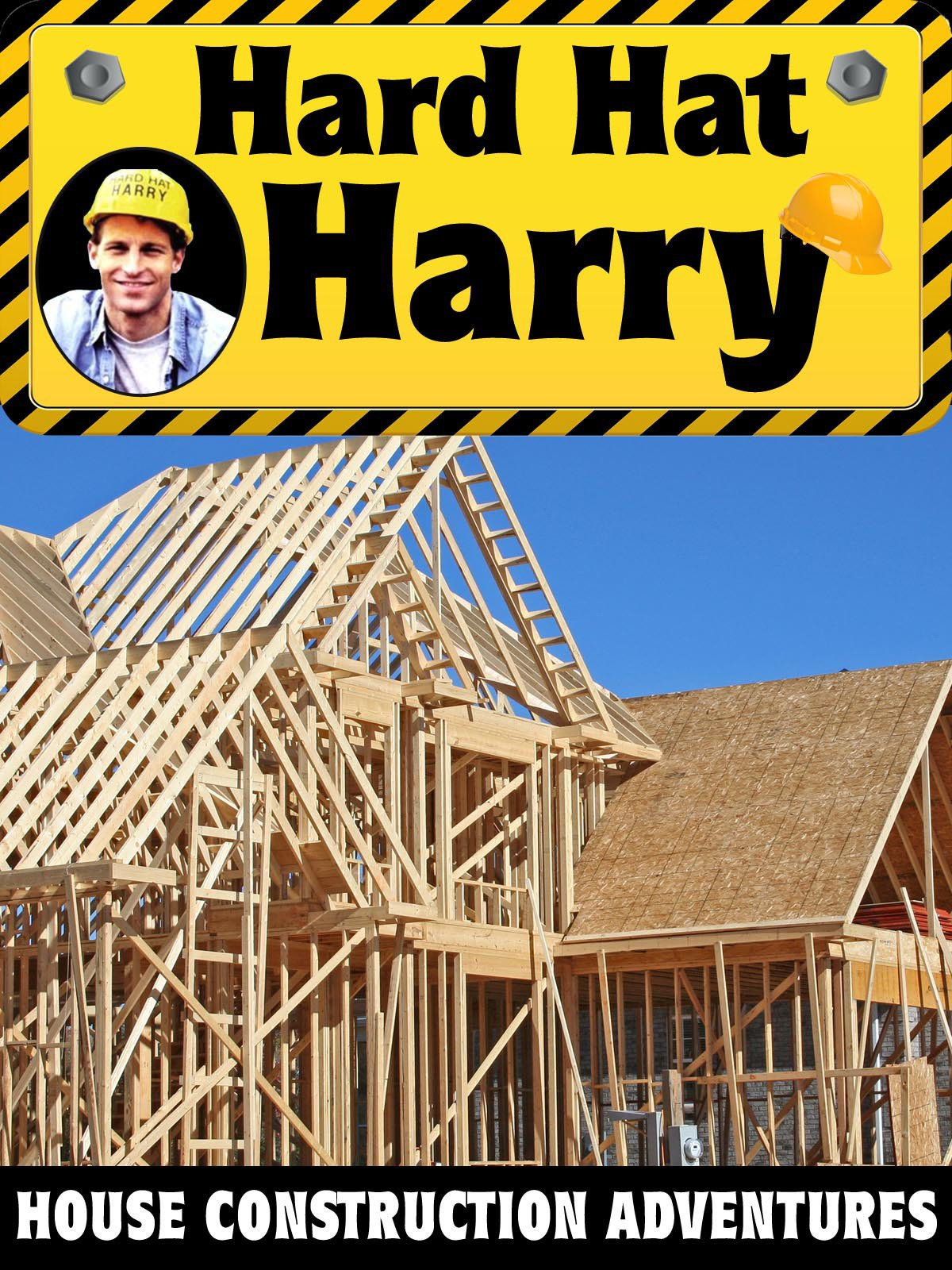Hard Hat Harry: House Construction Adventures