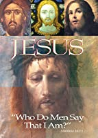 "Jesus: ""Who Do Men Say That I Am?"""
