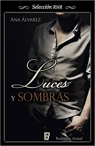 Luces y sombras (Selección RNR) (Spanish Edition) written by Ana Alvarez