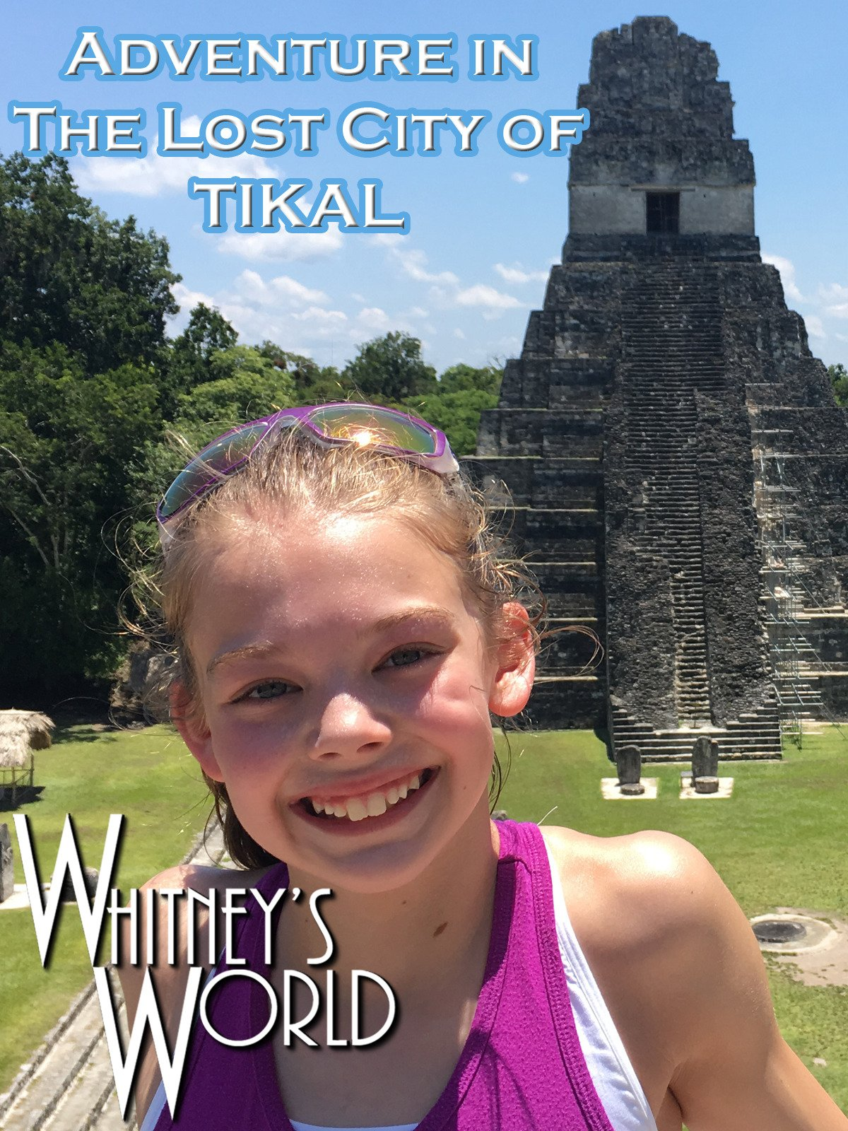 Adventure in the Lost City of Tikal