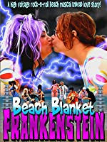 Beach Blanket Frankenstein