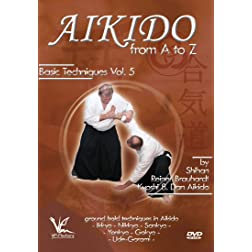 Aikido from A to Z Basic Techniques Volume 5: Ground Hold Techniques