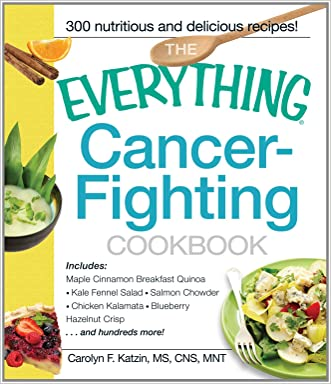 The Everything Cancer-Fighting Cookbook (Everything®)