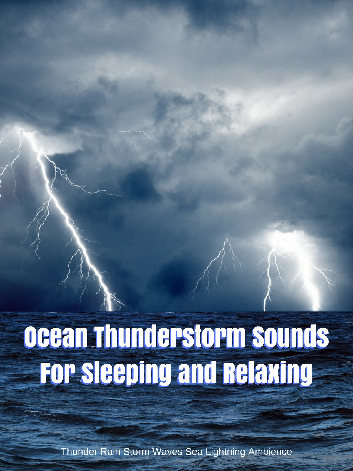 Ocean Thunderstorm Sounds For Sleeping and Relaxing