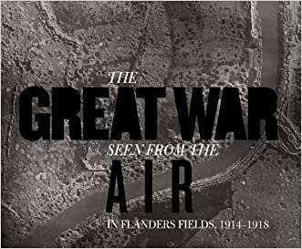 The Great War Seen from the Air: In Flanders Fields, 1914?1918 (Mercatorfonds)