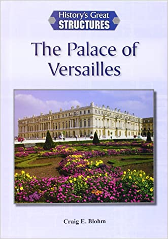 The Palace of Versailles (History's Great Structures (Reference Point))