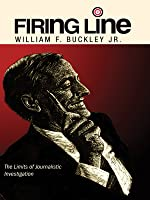 """Firing Line with William F. Buckley Jr. """"The Limits of Journalistic Investigation"""""""