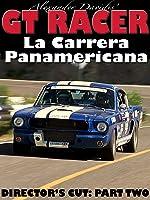 GT Racer - La Carrera Panamericana, Part 2