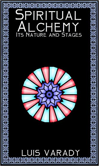 Spiritual Alchemy: Its Nature and Stages