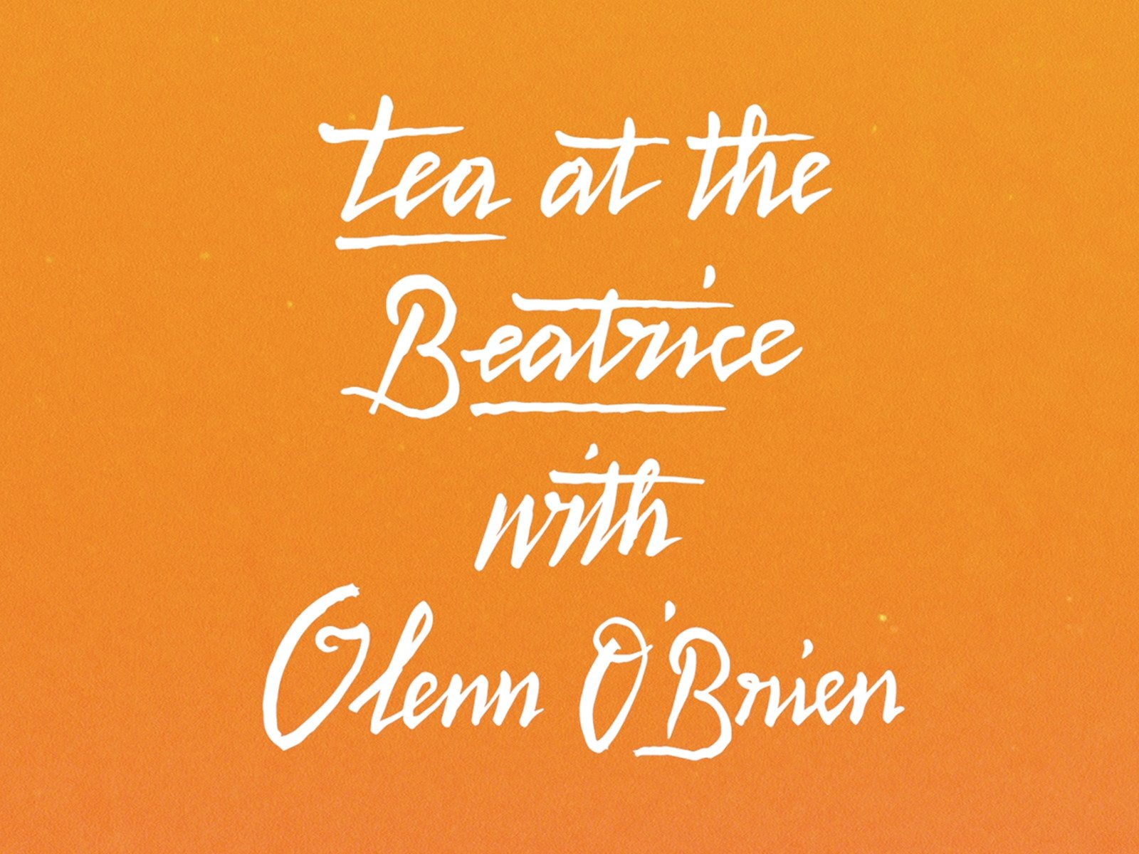 Tea At The Beatrice with Glenn O'Brien